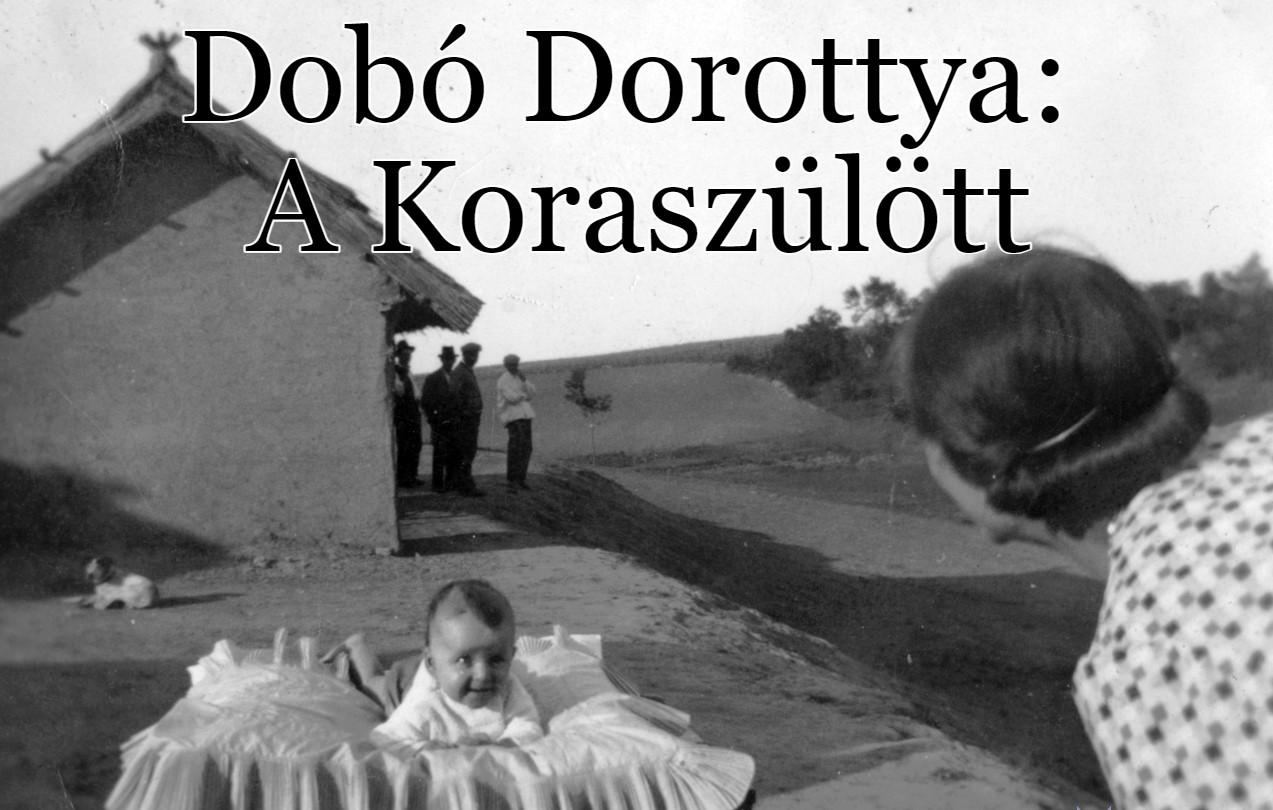 Dobó Dorottya: A Koraszülött